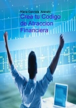 Crea tu Codigo de Atraccion Financiera