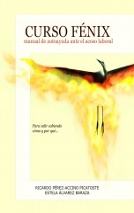 Libro Curso Fénix. Manual de autoayuda ante el acoso moral, autor Ricardo Pérez-Accino Picatoste