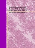 Resolución completa del Examen PAU de Canarias. Curso 2009-2010 Junio. F. Específica. Matemática II.