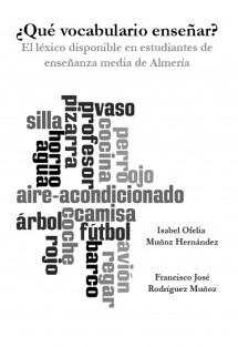 ¿Qué vocabulario enseñar? El léxico disponible en estudiantes de enseñanza media de Almería