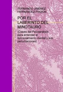 POR EL LABERINTO DEL MINOTAURO (Claves del Psicoanálisis para entender el funcionamiento mental y sus perturbaciones)