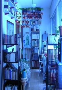 """""""LA BIBLIOTECA DE MI ABUELO BERTO (II parte)"""""""