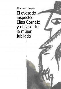 El avezado inspector Elías Cornejo y el caso de la mujer jubilada