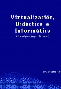 Virtualización, Didáctica e Informatica