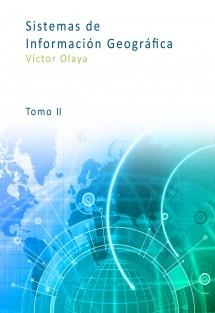 Sistemas de Información Geografica (Tomo II)