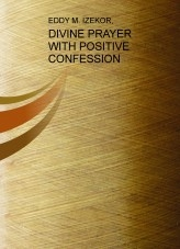 DIVINE PRAYER WITH POSITIVE CONFESSION