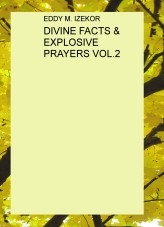 Libro DIVINE FACTS & EXPLOSIVE PRAYERS VOL.2, autor eddy m. izekor