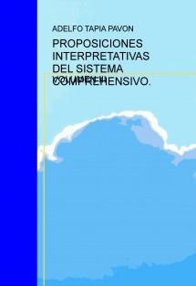 PROPOSICIONES INTERPRETATIVAS DEL SISTEMA COMPREHENSIVO. VOL III.