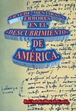 """Libro Fraude, mentiras y errores en el """"descubrimiento"""" de América., autor José Antonio Hurtado García"""