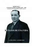 RETAZOS DE UNA VIDA (Homenaje a Antonio Suárez Álvarez, maestro de Barros - Langreo)