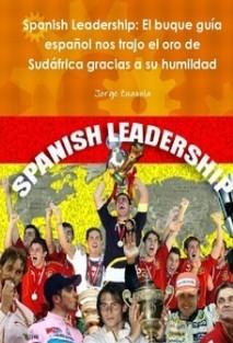 Spanish Leadership: El buque guía español nos trajo el oro de Sudáfrica gracias a su humildad