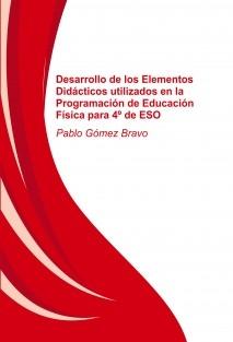Desarrollo de los Elementos Didácticos utilizados en la Programación de Educación Física para 4º de ESO