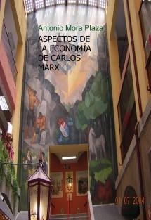 ASPECTOS DE LA ECONOMÍA DE CARLOS MARX