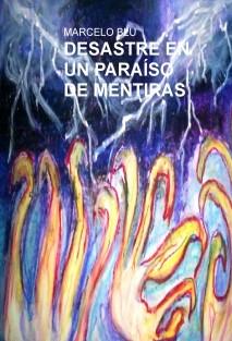 DESASTRE EN UN PARAÍSO DE MENTIRAS