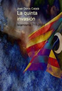 La quinta invasión. Islamismo 711-2011
