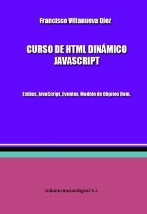 CURSO DE HTML DINÁMICO  JAVASCRIPT: Estilos, JavaScript, Eventos, Modelo de Objetos Dom.