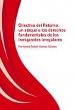 DIRECTIVA DEL RETORNO: UN ATAQUE A LOS DERECHOS FUNDAMENTALES DE LOS INMIGRANTES IRREGULARES