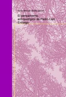 El pensamiento antropológico de Pedro Laín Entralgo