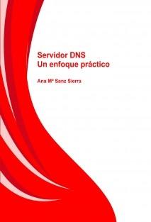 Servidor DNS, un enfoque práctico