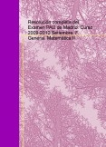 Resolución completa del Examen PAU de Madrid. Curso 2009-2010 Setiembre. F. General. Matemática II.