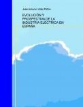 Evolución y prospectiva de la Industria Eléctrica en España