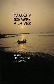 JAMÁS Y SIEMPRE A LA VEZ