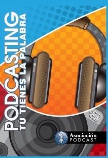 Podcasting, tú tienes la palabra