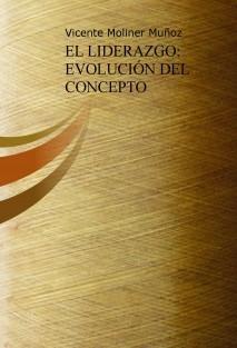 EL LIDERAZGO: EVOLUCIÓN DEL CONCEPTO