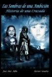 Las sombras de una ambición - Historia de una cruzada