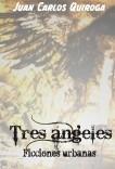 Tres Ángeles - Ficciones Urbanas