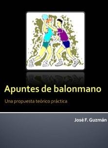 Apuntes de balonmano: Una propuesta teórico práctica
