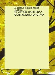 EL CIPRÉS, HACIENDA Y CAMINO, EN LA OROTAVA
