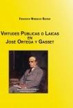 Virtudes públicas o laicas en José Ortega y Gasset