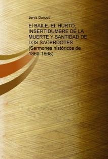 El BAILE, EL HURTO, INSERTIDUMBRE DE LA MUERTE Y SANTIDAD DE LOS SACERDOTES (Sermones históricos de 1860-1868)