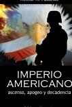 IMPERIO AMERICANO. Ascenso, apogeo y decadencia