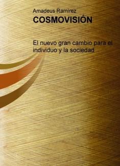 Cosmovisión: El nuevo gran cambio para el individuo y la sociedad