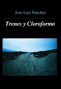 Trenes y Cloroformo