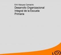 Desarrollo Organizacional Integral de la Escuela Primaria