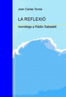 LA REFLEXIÓ (monòlegs a Ràdio Sabadell)