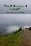 The Philosophy of suicide