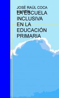 LA ESCUELA INCLUSIVA EN LA EDUCACIÓN PRIMARIA