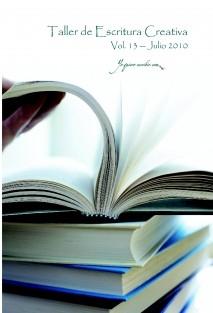 """Taller de Escritura Creativa Vol. 13 – Julio 2010. """"YoQuieroEscribir.com"""""""