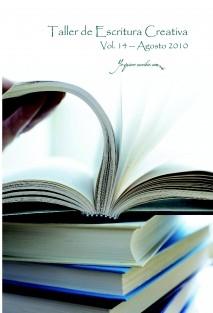 """Taller de Escritura Creativa Vol. 14 – Agosto 2010. """"YoQuieroEscribir.com"""""""