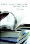 """Taller de Escritura - Literatura infantil Vol. 9 - Enero-Junio 2010. """"YoQuieroEscribir.com"""""""