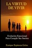 La Virtud de Vivir / Evolución Emocional Para Cumplir Sus Sueños/ Life Coaching