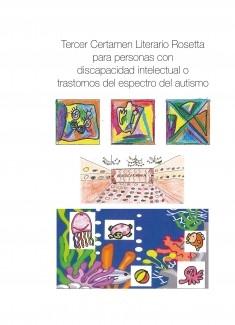 Tercer Certamen Literario Rosetta para personas con discapacidad intelectual o trastornos del espectro del autismo