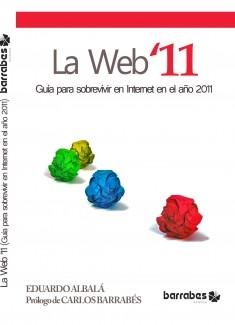 La Web '11 (Guía para sobrevivir en Internet en el año 2011)