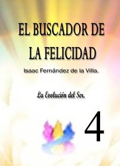 EL BUSCADOR DE LA FELICIDAD. La Evolución del Ser. (Parte 4).