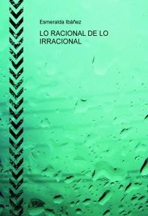LO RACIONAL DE LO IRRACIONAL