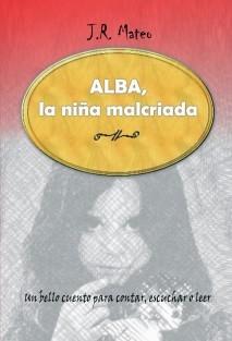 Alba, la niña malcriada.